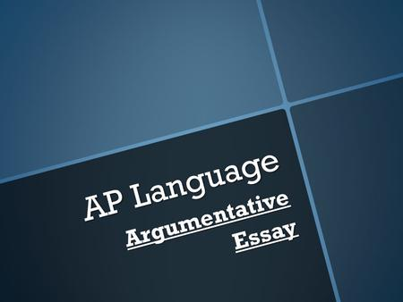 AP Language ArgumentativeEssay.   2009 AP® ENGLISH LANGUAGE AND COMPOSIT Question 3 (Suggested time—40 minutes. This question counts for one-third of.