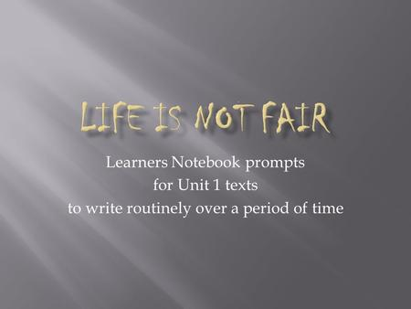 Learners Notebook prompts for Unit 1 texts to write routinely over a period of time.