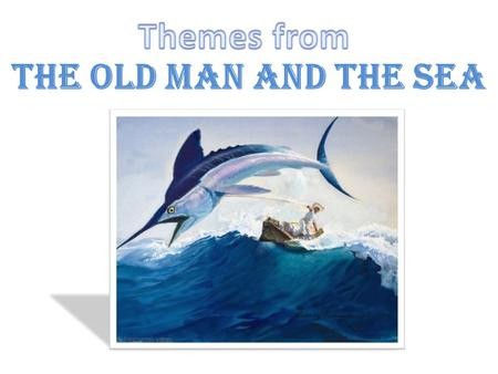 Themes from The Old Man and the Sea.