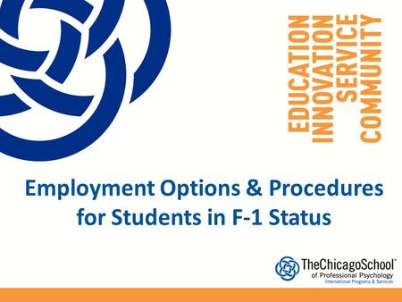 Employment Options & Procedures for Students in F-1 Status.
