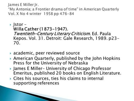 research paper on willa cather Willa cather can be regarded as a reputable author who wrote has written great stories this paper covers three short stories by willie cather the paper will.