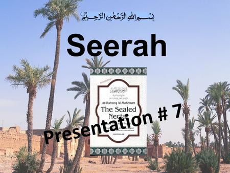 Seerah Presentation # 7. The Conversion of UMAR bin Al-KHATTAB (RA) (6 th year of Prophet hood)