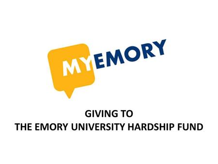 GIVING TO THE EMORY UNIVERSITY HARDSHIP FUND. Step 1: Log on to PeopleSoft at  Enter your Emory User ID and password.