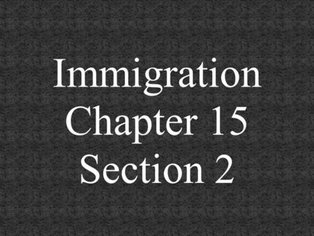 Immigration Chapter 15 Section 2. Key Words for Section 2: Americanization Movement Tenements and Rowhouses Social Gospel Movement Settlement Houses.