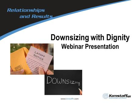 Downsizing with Dignity Webinar Presentation. 1. TERMS 2. REASONS 3. ALTERNATIVES 4. METHODS 5. AFTERWARDS R.A.A.M.A.T. (Define) D.D.