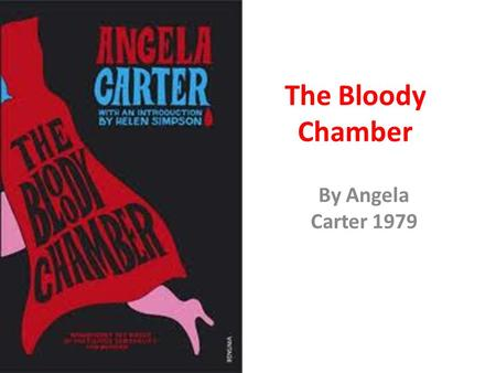 The Bloody Chamber By Angela Carter 1979. Transforming Fairytales LO: To use the exam criteria to explore, plan and write a practise answer on the Gothic.