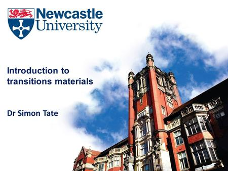 Introduction to transitions materials Dr Simon Tate.