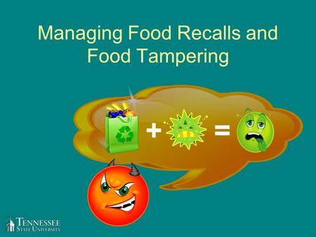 Managing Food Recalls and Food Tampering +=. Food Recalls A request to return a product, usually due to the discovery of safety issues. Announced on TV,