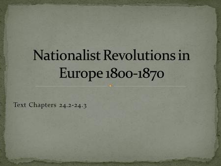 "Text Chapters 24.2-24.3.  Met from 1814-1815 to establish rules for a European peace following the defeat of Napoleon  5 ""Great"" European powers:"
