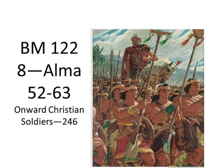 BM 122 8—Alma 52-63 Onward Christian Soldiers—246.