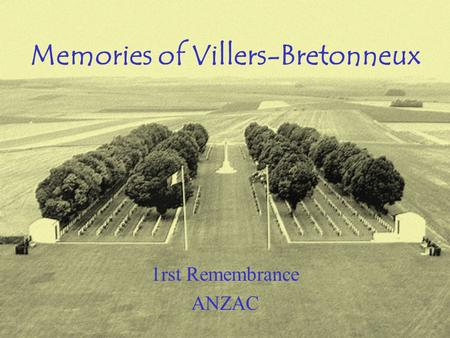 Memories of Villers-Bretonneux 1rst Remembrance ANZAC.