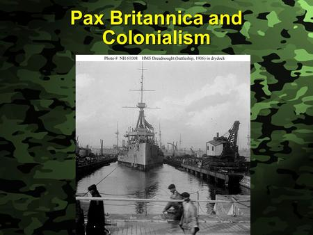 Slide 1 Pax Britannica and Colonialism. Slide 2 References Preston and Wise, Men in Arms, pp. 192-208 Preston and Wise, Men in Arms, pp. 192-208 Ropp,