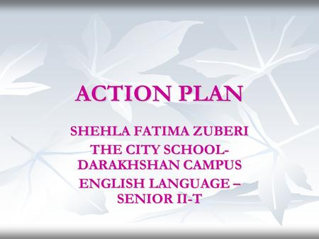 THE CITY SCHOOL- DARAKHSHAN CAMPUS ENGLISH LANGUAGE – SENIOR II-T