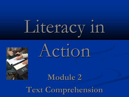 Literacy in Action Module 2 Text Comprehension. Objectives Protocol for reviewing and analyzing Writing Tracker data Protocol for reviewing and analyzing.