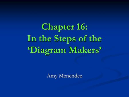 Chapter 16: In the Steps of the 'Diagram Makers' Amy Menendez.