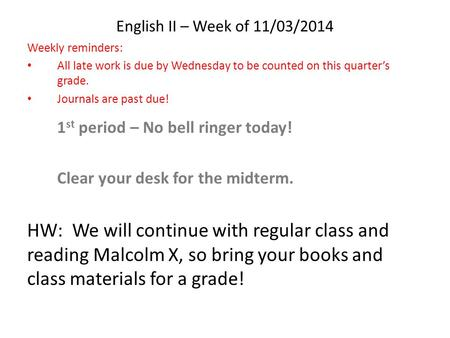 English II – Week of 11/03/2014 Weekly reminders: All late work is due by Wednesday to be counted on this quarter's grade. Journals are past due! 1 st.