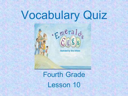 Vocabulary Quiz Fourth Grade Lesson 10 You would be_______ if you were caught outside during a blizzard. scan vulnerable mature.