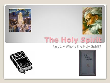The Holy Spirit Part 1 – Who is the Holy Spirit?.