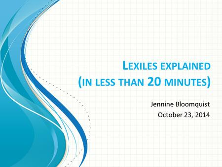 L EXILES EXPLAINED ( IN LESS THAN 20 MINUTES ) Jennine Bloomquist October 23, 2014.