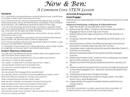 Now & Ben: A Common Core STEM Lesson Standards: RI.2.3 Describe the connection between a series of historical events, scientific ideas or concepts, or.