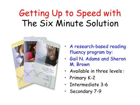 Getting Up to Speed with The Six Minute Solution