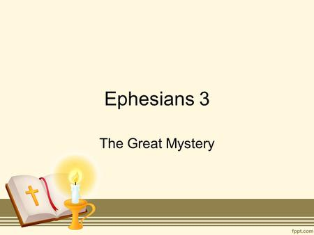 Ephesians 3 The Great Mystery. Slight Diversion Saint Patrick –English young man –Captured by Irish pirates at age 15 –Escaped but found himself called.