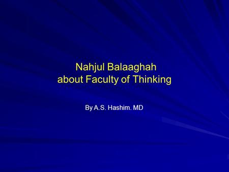 Nahjul Balaaghah about Faculty of Thinking By A.S. Hashim. MD.