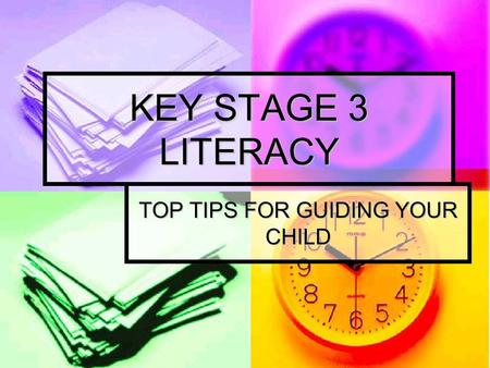 KEY STAGE 3 LITERACY TOP TIPS FOR GUIDING YOUR CHILD.