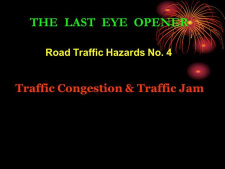 Road Traffic Hazards No. 4 Traffic Congestion & Traffic Jam THE LAST EYE OPENER.