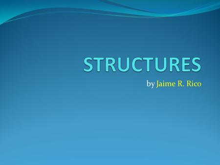 STRUCTURES by Jaime R. Rico.