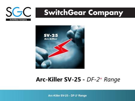 Arc-Killer SV-25 – DF-2 + Range Arc-Killer SV-25 - DF-2 + Range.