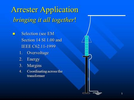 Arrester Application bringing it all together!
