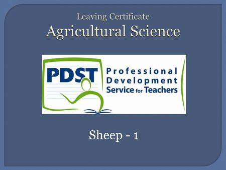 Sheep - 1.  In this unit you will learn about... Breeds of Sheep and their characteristics. Dental Formula. Target weights. Gestation Period and Oestrous.