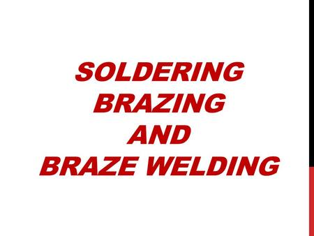 Soldering Brazing and Braze Welding
