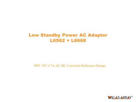 Low Standby Power AC Adapter L6562 + L6668 90W 19V/4.7A AC-DC Converter Reference Design.