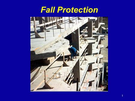 Fall Protection 1926 Subpart M – Fall Protection