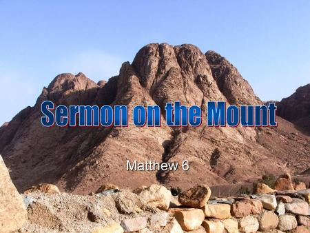 Sermon on the Mount Matthew 6.