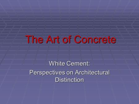 The Art of Concrete White Cement: Perspectives on Architectural Distinction.