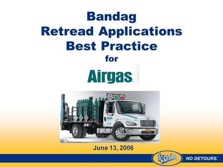 Bandag Retread Applications Best Practice for June 13, 2006.
