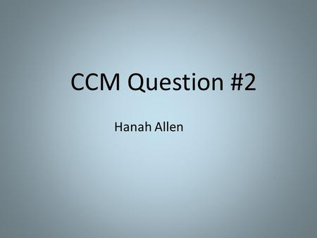 CCM Question #2 Hanah Allen. The Peruvian National Park Service would like to construct an Andean Visitor Center near Lima, Peru at the Coastal Town of.