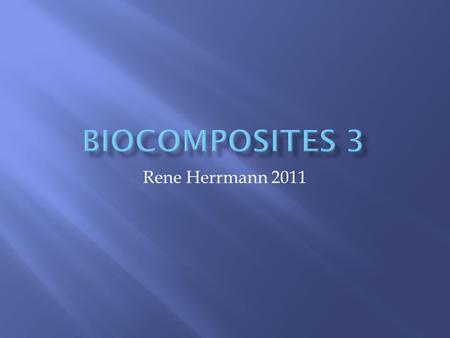 Rene Herrmann 2011.  RTM process (resin transfer moulding) is the most used process for composite mass manufacturing.  For biocomposites the basic idea.
