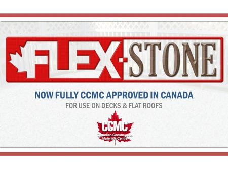 NOW FULLY CCMC APPROVED IN CANADA FOR USE ON DECKS & FLAT ROOFS.