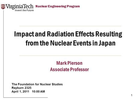 Title Here Title Here, Optional or Unit Identifier Nuclear Engineering Program Impact and Radiation Effects Resulting from the Nuclear Events in Japan.
