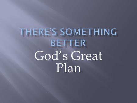 "God's Great Plan.  makh·ash·ä·vä'  A woven together thought, intention, or plan  Jeremiah 29.11 ""I know the thoughts/plans…"""