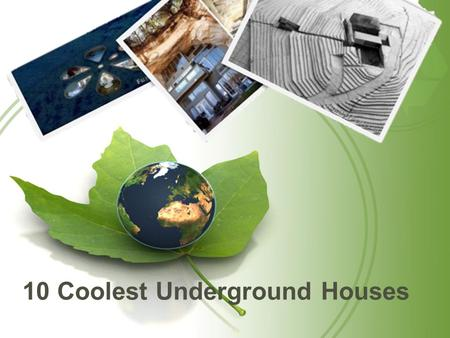 10 Coolest Underground Houses. Underground Housing We have come a full circle when it comes to housing arrangements. We started off living in caves and.