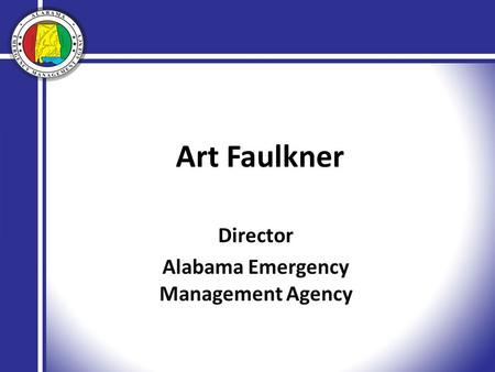 Art Faulkner Director Alabama Emergency Management Agency.