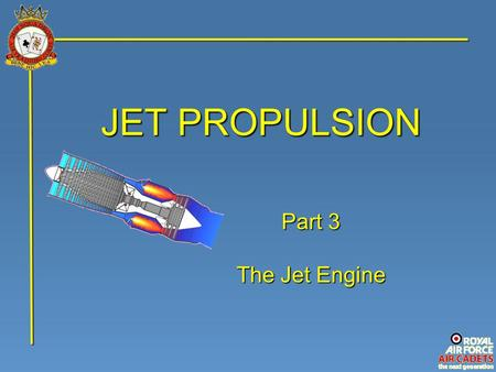 JET PROPULSION Part 3 The Jet Engine. The jet engine used in this section is the Rolls-Royce Avon. It is a relatively simple engine known as a 'Turbo-jet'.