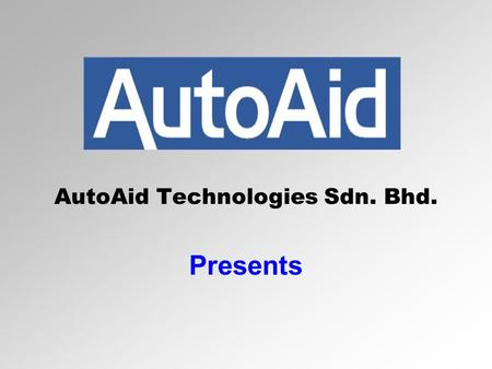 AutoAid Technologies Sdn. Bhd. Presents. Product Presentation.