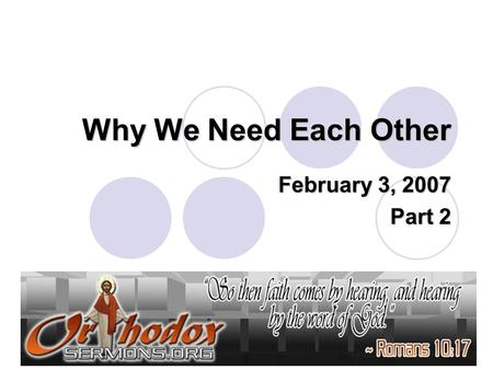 Why We Need Each Other February 3, 2007 Part 2. Key to long term success is…