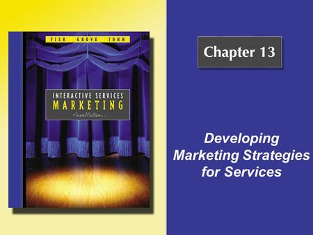 Developing Marketing Strategies for Services. Copyright © Houghton Mifflin Company. All rights reserved.13 - 2 Definition of Marketing Strategy The process.